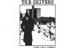 """THE SHIVERS:  Tenth Anniversary Release of """"CHARADES"""" on Vinyl"""