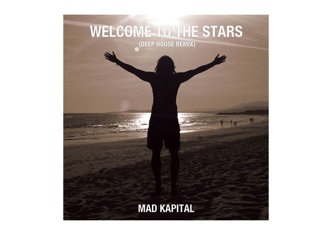MAD KAPITAL: Welcome to the Stars (Deep House Remix)