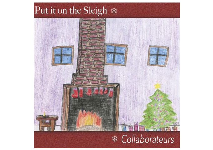 "Collaborateurs: ""Put it on the Sleigh"" – A classic Christmas vibe and a whole lot more added in!"