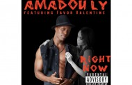 """Amadou Ly: """"Right Now (feat. Favor Valentine)"""" – A go party and have fun banger!"""
