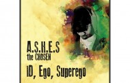 """A.S.H.E.S the Chosen: """"Id, Ego, Superego"""" will amaze you with the production, the lyrical wisdom and wordplay"""