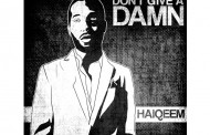 "Haiqeem: ""Don't Give A Damn"" – An unprecedented artistic metamorphosis!"
