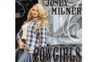 "Josey Milner: ""Cowgirls"" – Strong Country Roots Infused with a Gritty Rock n' Roll Flavor!"