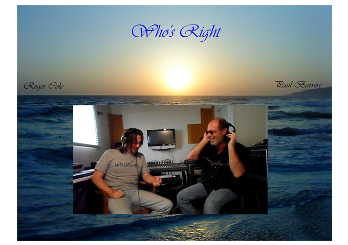 "Roger Cole & Paul Barrere: ""Who's Right"" – The timeless purity, and the gritty intimacy is significantly impressive"