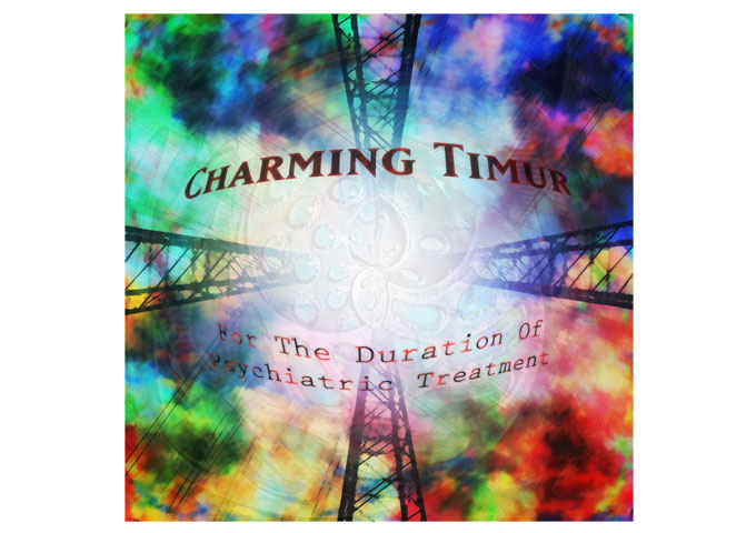 """Charming Timur: """"For The Duration Of Psychiatric Treatment"""" attacks from all sonic angles!"""