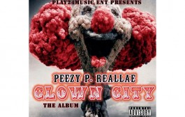 "Peezy P Reallae: ""Amen"" off the album ""Clown City"""
