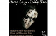 """Being Crazy"" – Daddy Pain is rapping with a purpose!"