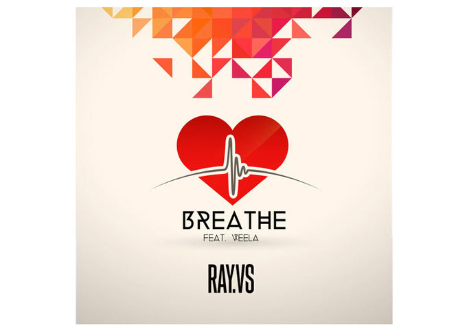 """RAY.VS: """"Breathe feat. Veela"""" – a combination of technical expertise and great songcraft"""