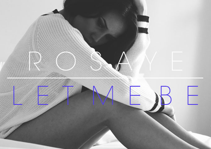 """Rosaye: """"Let Me Be"""" has good potential of making a solid radio hit!"""