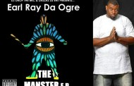 "Earl Ray Da Ogre: ""The Manster EP"" – a brand new 'old school' Ep, thoroughly enjoyable, addictive, emotional and positive."