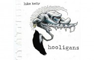 "Luke Kelly: ""Hooligans"" is spectacular music-making, full of dramatic emotions and visions!"