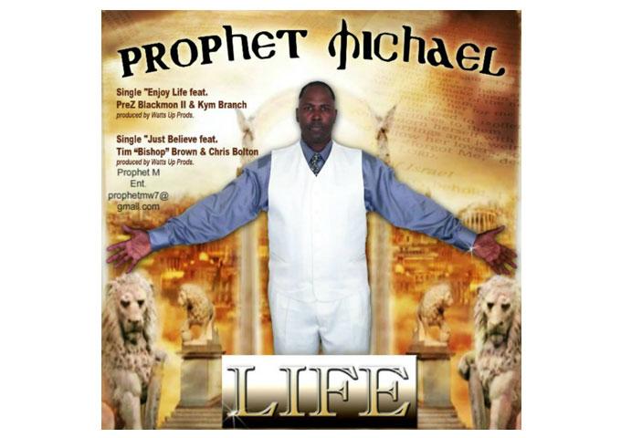 "Prophet Michael – ""Enjoy Life"" Ft. PreZ Blackmon II & Kym Branch, Prod. By Watts Up Prods"