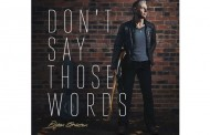 "Country-Rock artist Bryan Emerson releases the single ""Don't say those words"""