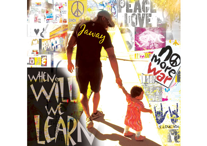 """Jaway: """"When Will We Learn"""" – dedicated to the music and the message"""