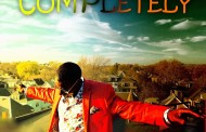 """Completely"" is nothing less than a reaffirmation of Samie Bisaso's commitment!"