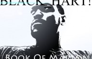 """Black Hart: """"Book of Marlon"""" –  rhymes to penetrate the mind, with accurate word manipulation!"""