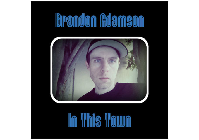 "Brandon Adamson: ""In This Town"" – from introspective synth-pop to retro-psychedelic"