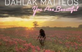 "Dahlak Matteos: ""You Are Beautiful"" – a sonic portrait of confidence"