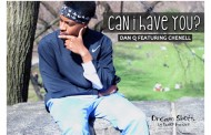 """Dan Q: """"Can I Have You?"""" (feat. Chenell) – introspective flows are met with a unique musical arrangement"""