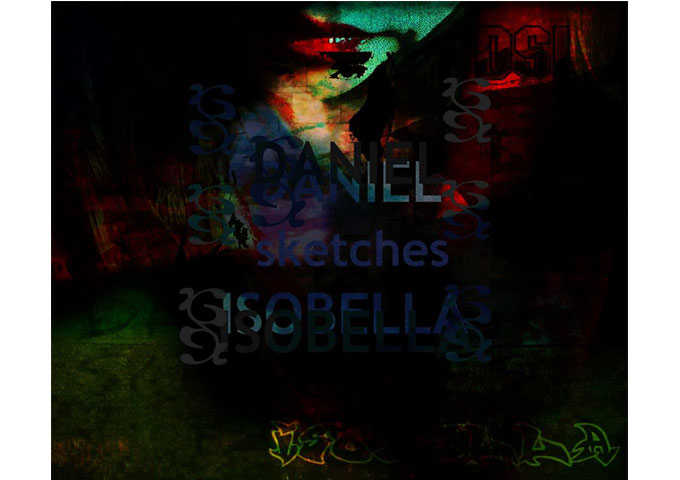 Daniel Sketches Isobella – re-creating soul-stirring electronic music!