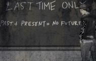 "Last Time Only: ""Past+Present=No Future"" – lyrical imagery, sumptuous melodies and an eloquent voice"
