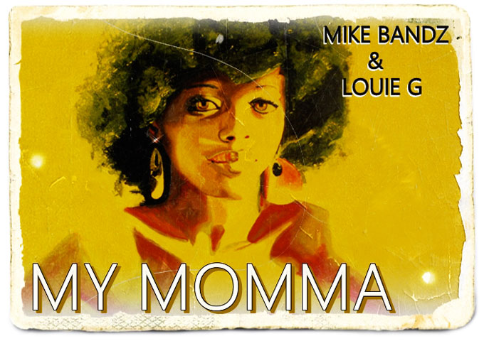 "MIKE BANDZ & LOUIE G: ""My Momma"" – a tour of the street-life!"