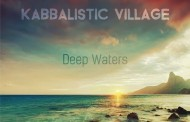 "Kabbalistic Village: ""Deep Waters"" an enigmatic symphony of ambient composition"