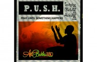 "AntBanks380: ""P.U.S.H (Pray Until something Happens)"" – is full of positivity!"
