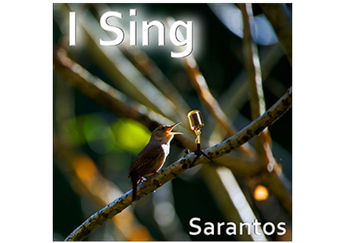 "Sarantos: ""I Sing"" – aimed at all people who have a desire, passion or a dream"