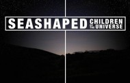 "Seashaped: ""Children of the Universe"" – a triumphant classic within the orbit of harmony, alt-folk and rock"