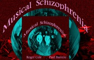 "Roger Cole & Paul Barrere : ""Musical Schizophrenia"" will send you into dreamy reverie!"