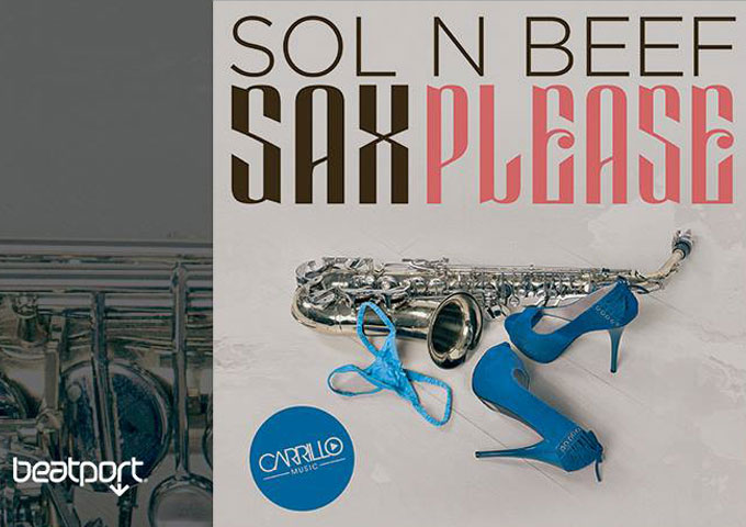 """Sol N Beef: """"Sax Please"""" – when the Saxophone becomes pivotal in the EDM landscape"""