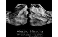 "Alessio Miraglia: ""WHISPER OF THE RAIN"" – an intense concept album based on a true story!"