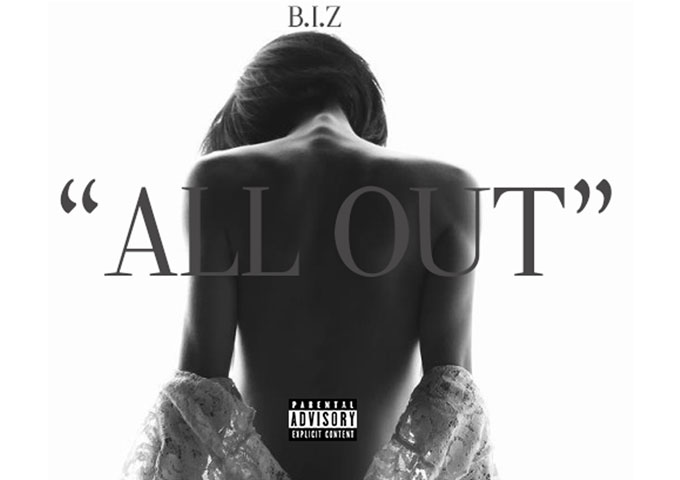 """B.I.Z: """"All Out"""" – From clever and honest lyrics to top notch production"""