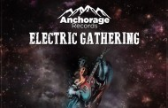 "Anchorage Records to Release ""Electric Gathering"" – a collection of electric six-string warlords!"