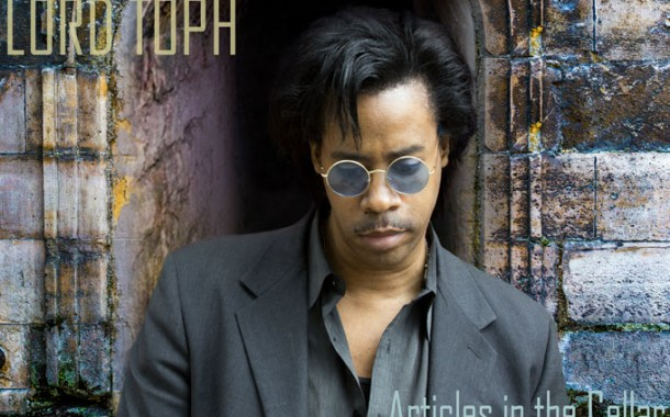 "LORD TOPH: ""Articles in the Cellar"" – roots music with a vision!"