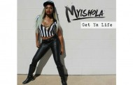 "Myishola: ""Get Ya Life"" displays so much of her attitude and personality!"