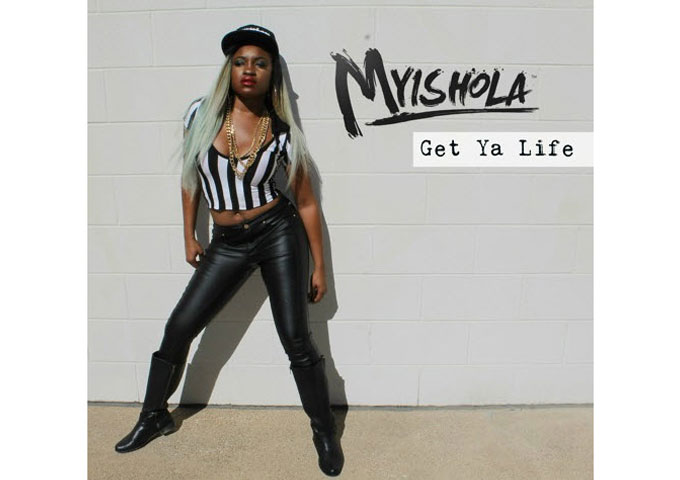 """Myishola: """"Get Ya Life"""" displays so much of her attitude and personality!"""