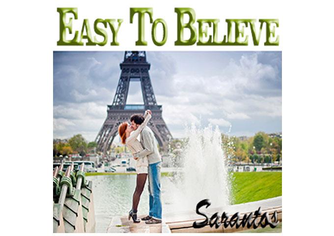 """Sarantos : """"Easy To Believe"""" –  the belief in love notwithstanding the risk of heartbreak"""