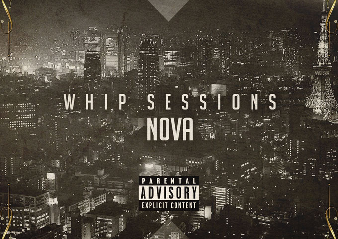 "N0va – ""Whip Sessions"" is great because it is a good antithesis to today's style of rap!"