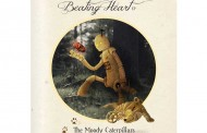 """The Moody Caterpillars: """"Beating Heart"""" – music and melodies, meticulously crafted and tweaked!"""