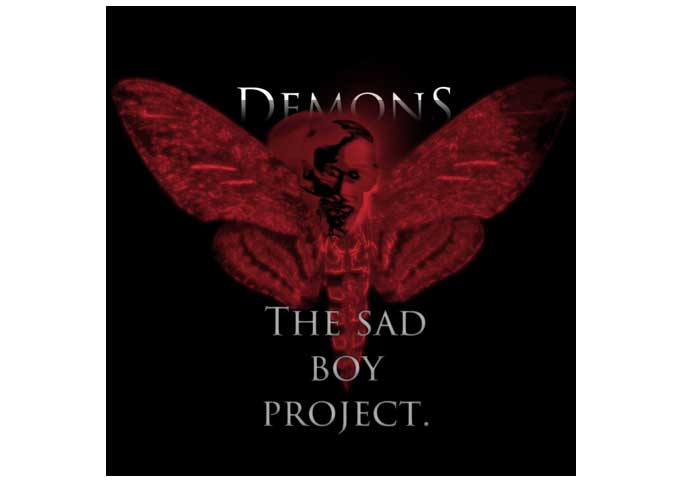 """The Sad Boy Project: """"Demons"""" penetrates deep into the consciousness and leaves its mark!"""