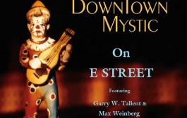 "DownTown Mystic: ""On E STREET"" – a beautiful organic rock n' roll groove!"