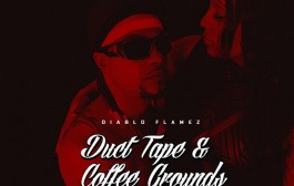 "Diablo Flamez: ""Duct Tape & Coffee Grounds"" – a mix of pervasive braggadocio and tempered humility!"