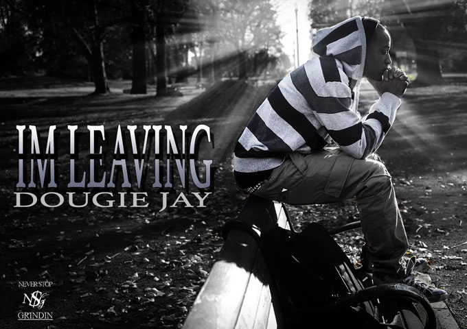 """Dougie Jay: """"I'm Leaving"""" is timeless and classic heartbeat music!"""