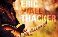 "Eric Wall Thacker: ""When You See Gabriel"" – The songs are heartfelt, honest, and raw."