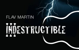 "Flav Martin: ""Indestructible"" – an incredibly remarkable piece of music that will remain a mainstay in your collection"