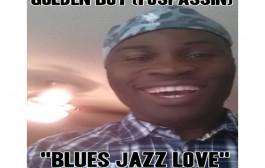 "Golden Boy (Fospassin) releases ""Blues Jazz Love,"" including 2 complete new tracks!"