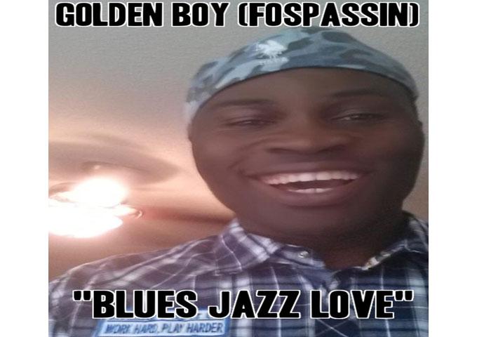 "Golden Boy (Fospassin) releases ""Blues Jazz Love,"" including 2 complete new tracks!"