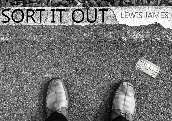 "Lewis James: ""Sort It Out"" – excellent songwriting, producing and musicianship!"